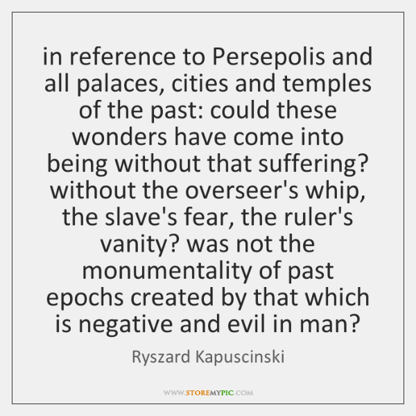 in reference to Persepolis and all palaces, cities and temples of the ...