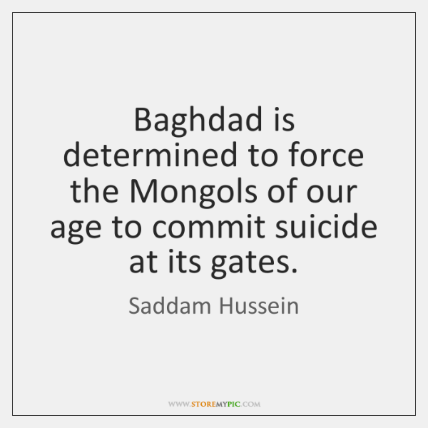 Baghdad is determined to force the Mongols of our age to commit ...