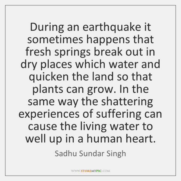 During an earthquake it sometimes happens that fresh springs break out in ...