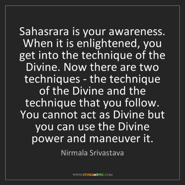 Nirmala Srivastava: Sahasrara is your awareness. When it is enlightened,...