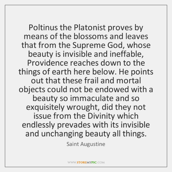 Poltinus the Platonist proves by means of the blossoms and leaves that ...