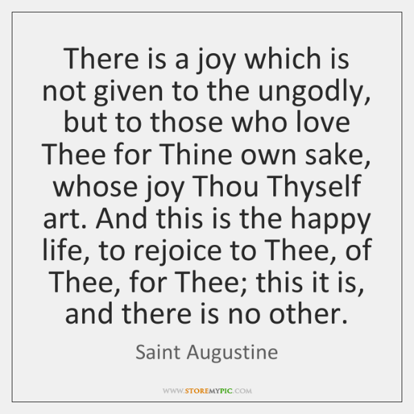 There is a joy which is not given to the ungodly, but ...