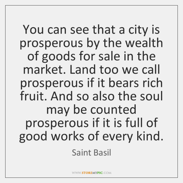 You can see that a city is prosperous by the wealth of ...
