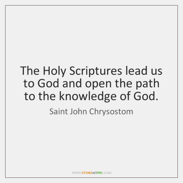 The Holy Scriptures lead us to God and open the path to ...