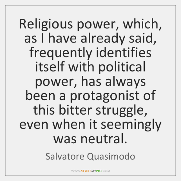 Religious power, which, as I have already said, frequently identifies itself with ...