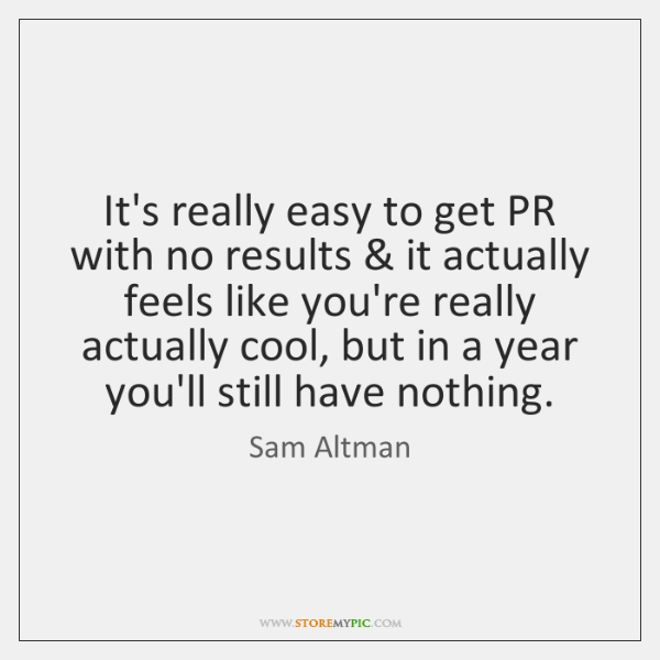 It's really easy to get PR with no results & it actually feels ...