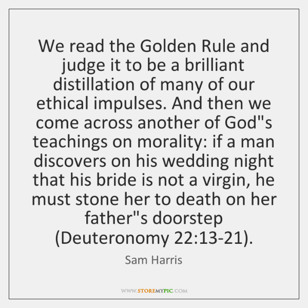 We read the Golden Rule and judge it to be a brilliant ...