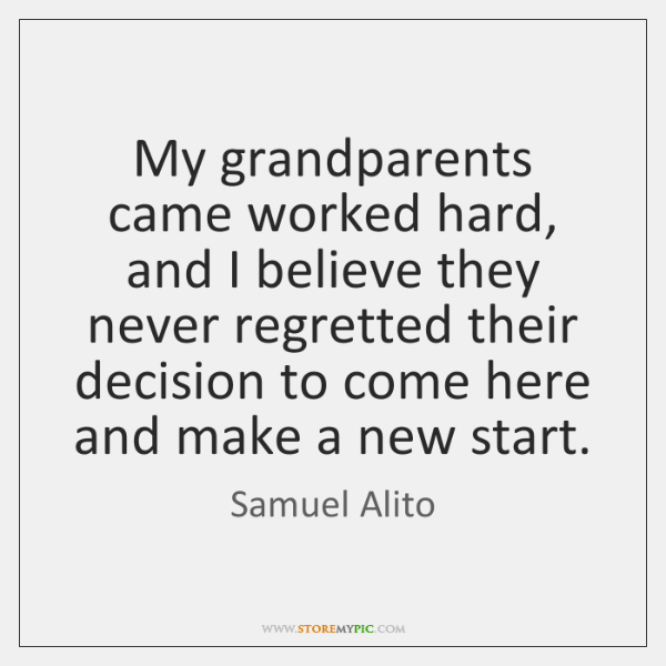 My grandparents came worked hard, and I believe they never regretted their ...
