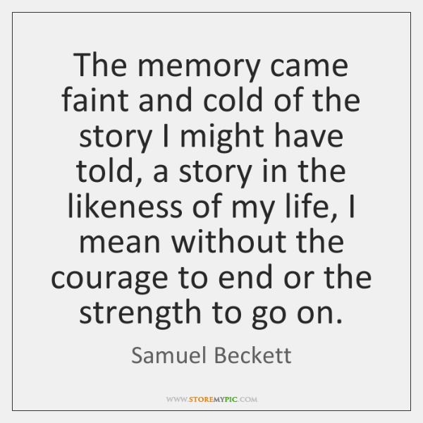 The memory came faint and cold of the story I might have ...
