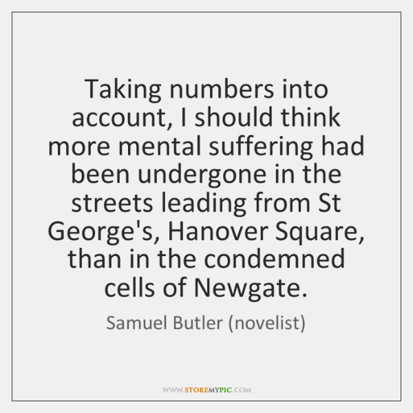 Taking numbers into account, I should think more mental suffering had been ...