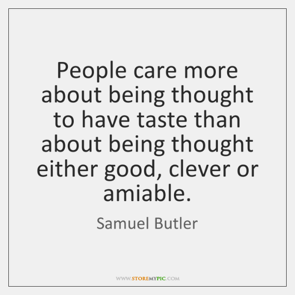 People care more about being thought to have taste than about being ...