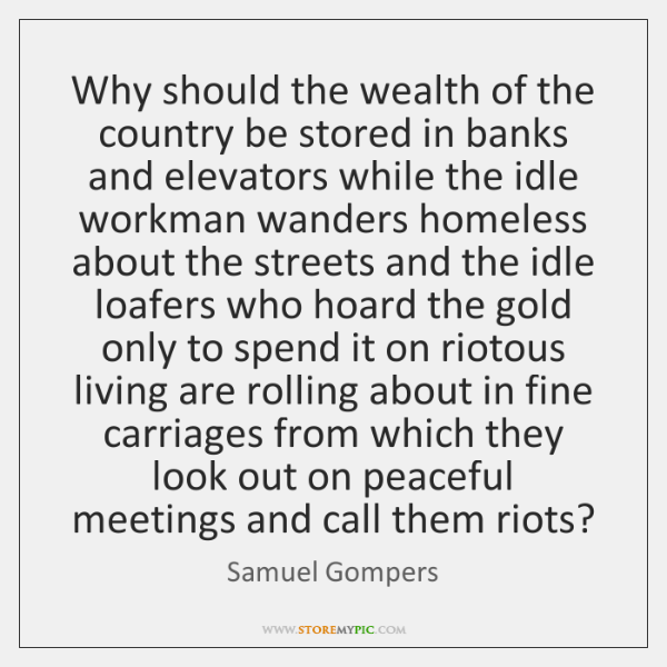 Why should the wealth of the country be stored in banks and ...