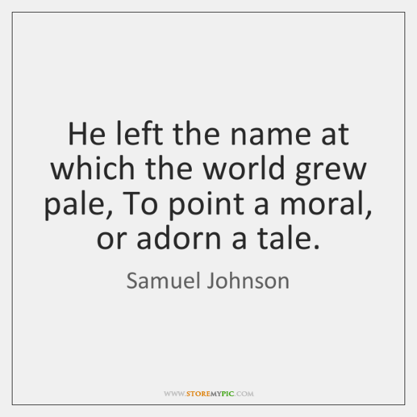 He left the name at which the world grew pale, To point ...