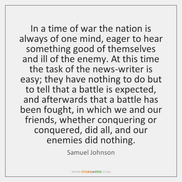 In a time of war the nation is always of one mind, ...