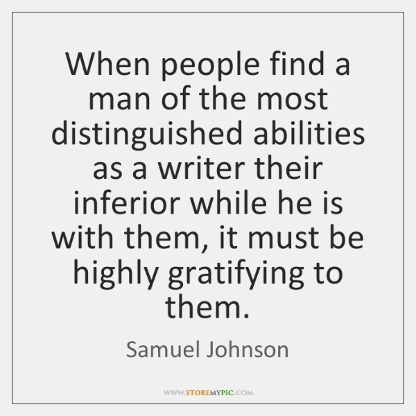 When people find a man of the most distinguished abilities as a ...