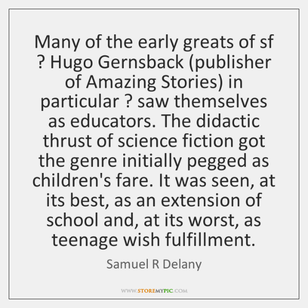 Many of the early greats of sf ? Hugo Gernsback (publisher of Amazing ...