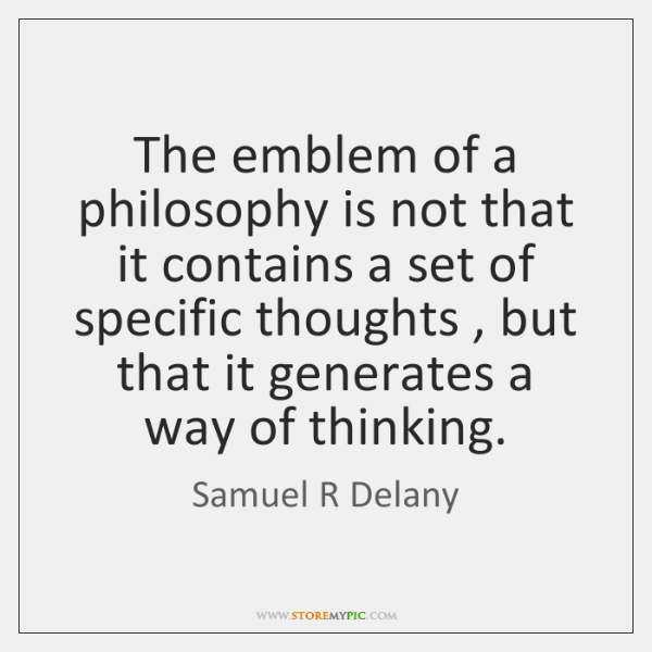 The emblem of a philosophy is not that it contains a set ...