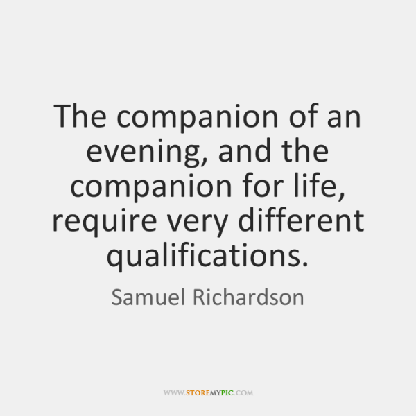 The companion of an evening, and the companion for life, require very ...