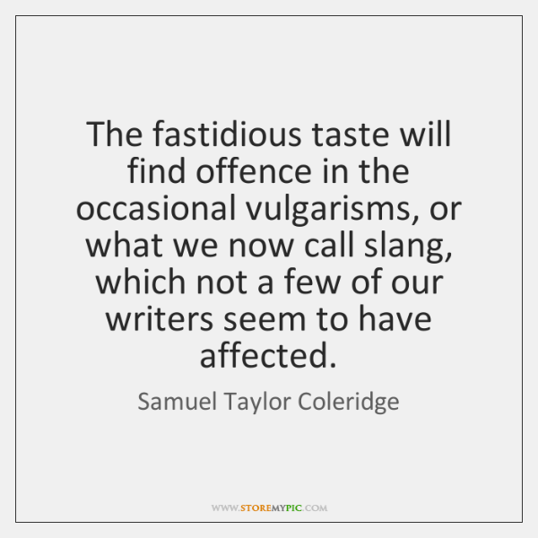 The fastidious taste will find offence in the occasional vulgarisms, or what ...