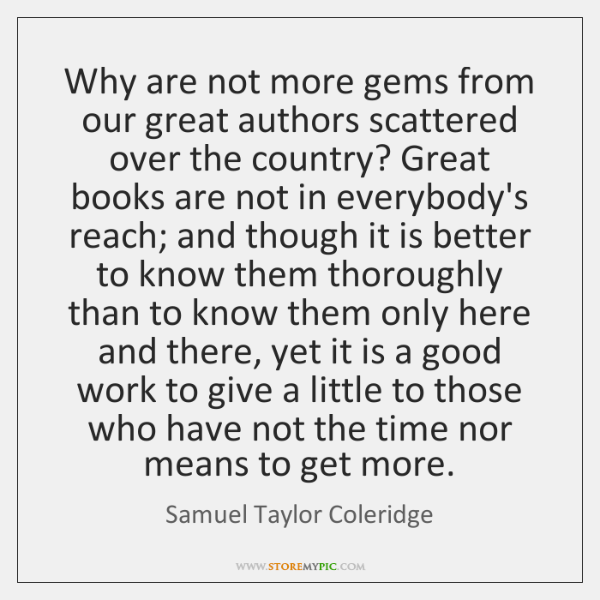 Why are not more gems from our great authors scattered over the ...