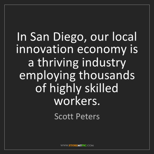 Scott Peters: In San Diego, our local innovation economy is a thriving...