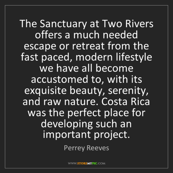 Perrey Reeves: The Sanctuary at Two Rivers offers a much needed escape...