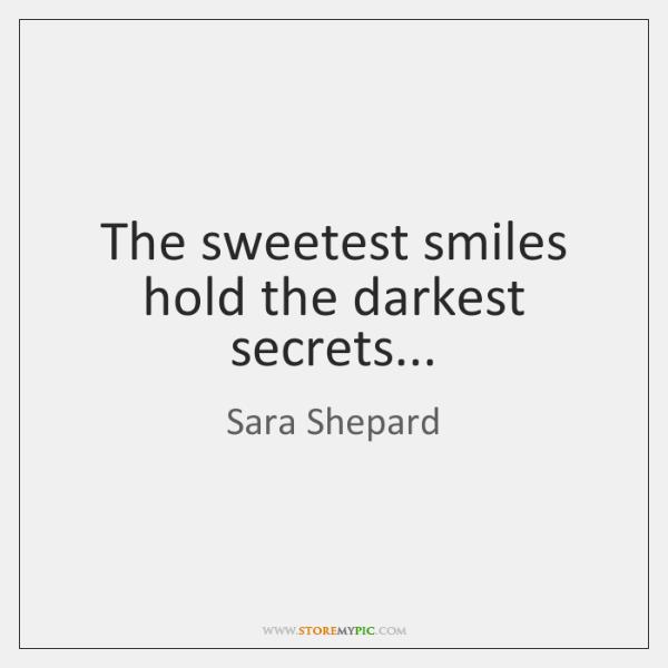 The sweetest smiles hold the darkest secrets...