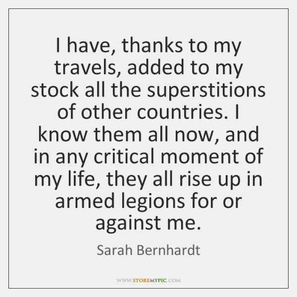 I have, thanks to my travels, added to my stock all the ...