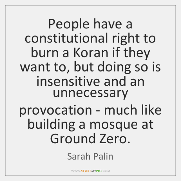 People have a constitutional right to burn a Koran if they want ...