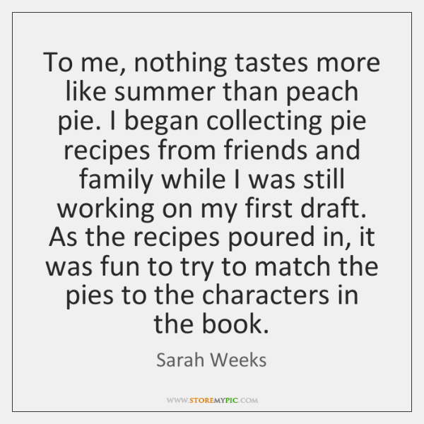 To me, nothing tastes more like summer than peach pie. I began ...