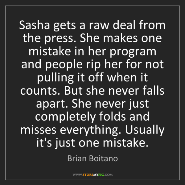 Brian Boitano: Sasha gets a raw deal from the press. She makes one mistake...