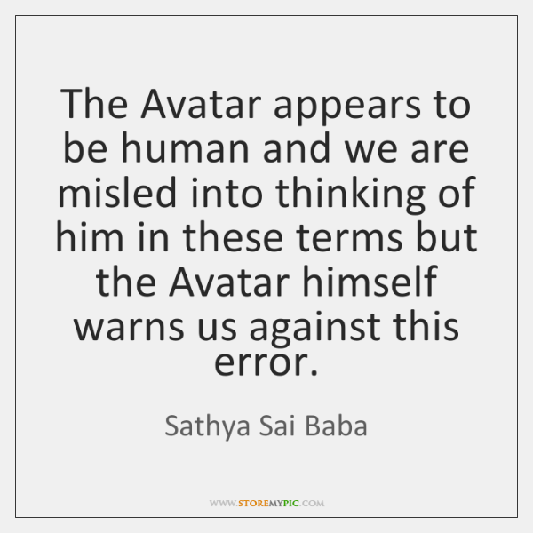 The Avatar appears to be human and we are misled into thinking ...