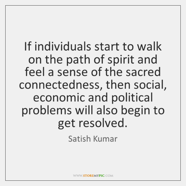 If individuals start to walk on the path of spirit and feel ...