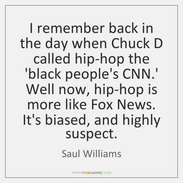 I remember back in the day when Chuck D called hip-hop the ...