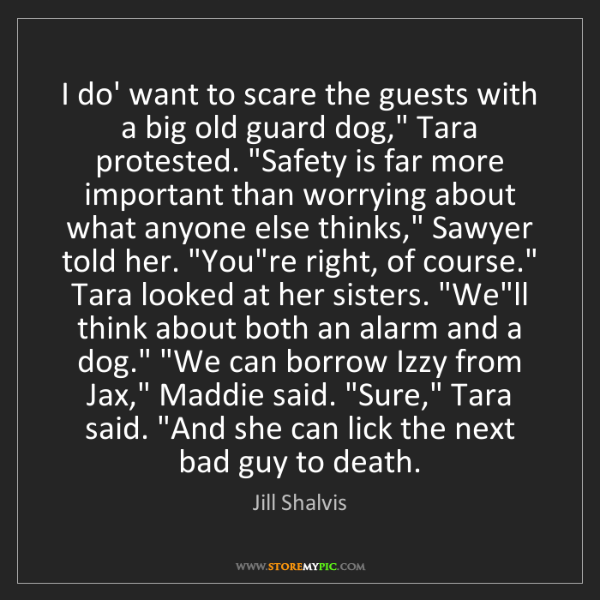 """Jill Shalvis: I do' want to scare the guests with a big old guard dog,""""..."""