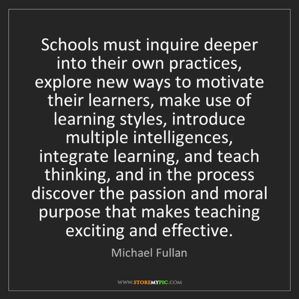 Michael Fullan: Schools must inquire deeper into their own practices,...