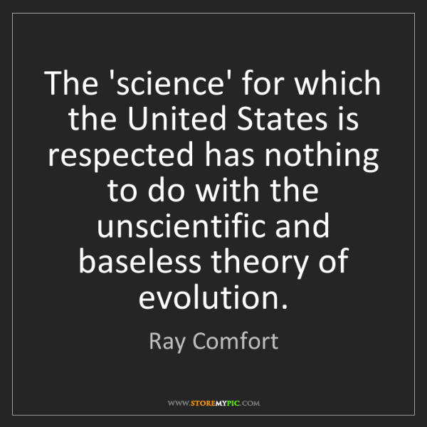 Ray Comfort: The 'science' for which the United States is respected...