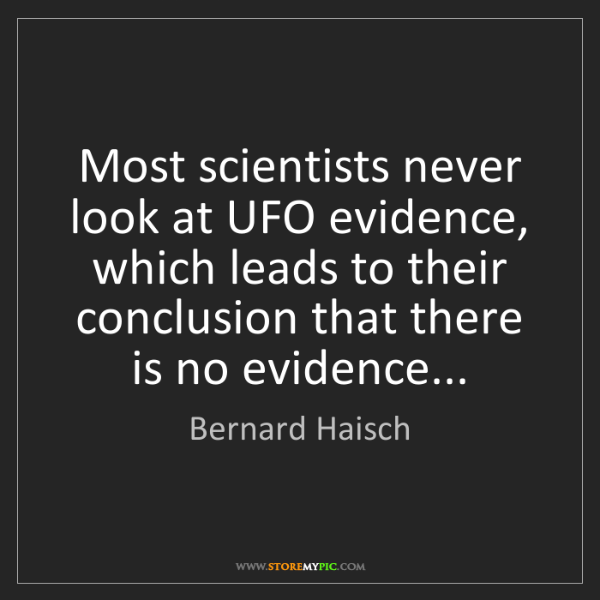 Bernard Haisch: Most scientists never look at UFO evidence, which leads...
