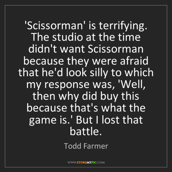 Todd Farmer: 'Scissorman' is terrifying. The studio at the time didn't...