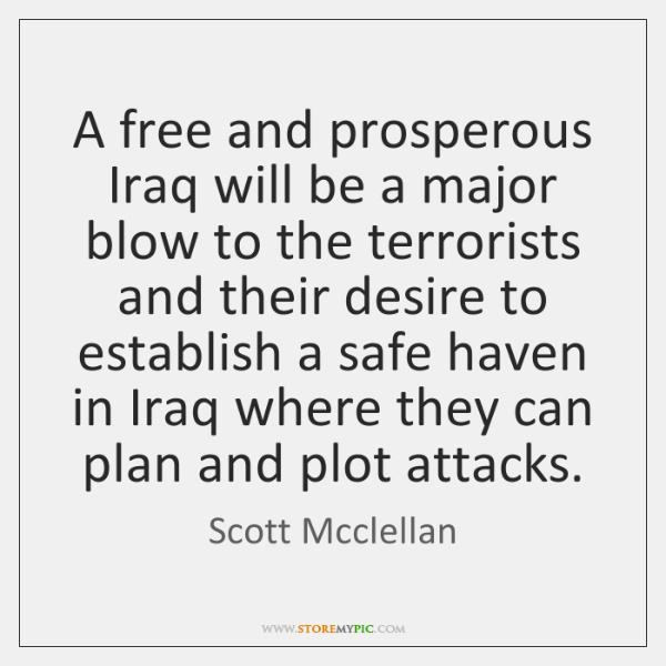 A free and prosperous Iraq will be a major blow to the ...