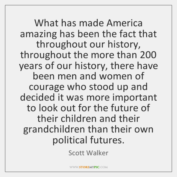 What has made America amazing has been the fact that throughout our ...