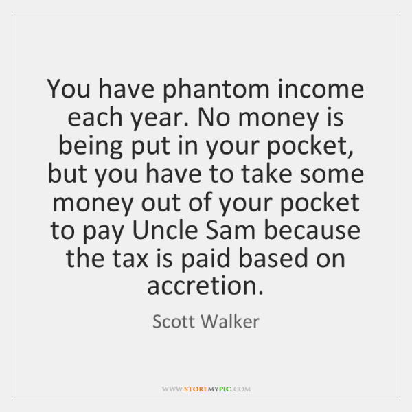 You have phantom income each year. No money is being put in ...