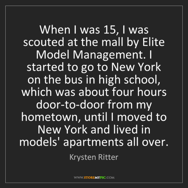 Krysten Ritter: When I was 15, I was scouted at the mall by Elite Model...