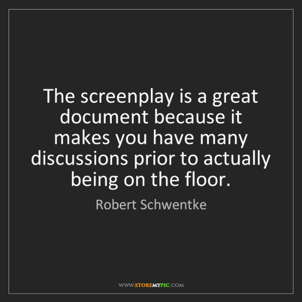 Robert Schwentke: The screenplay is a great document because it makes you...