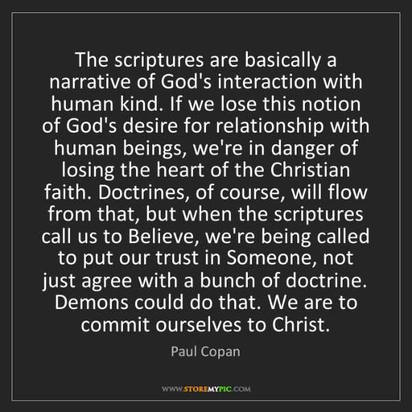 Paul Copan: The scriptures are basically a narrative of God's interaction...