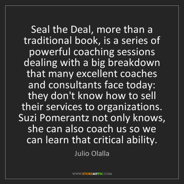 Julio Olalla: Seal the Deal, more than a traditional book, is a series...