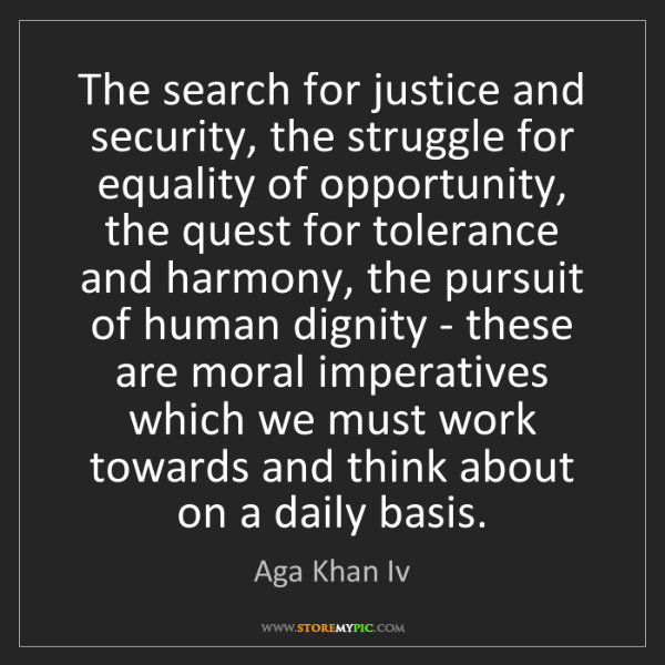 Aga Khan Iv: The search for justice and security, the struggle for...