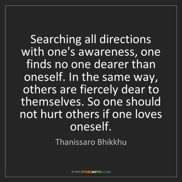 Thanissaro Bhikkhu: Searching all directions with one's awareness, one finds...