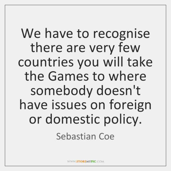 We have to recognise there are very few countries you will take ...