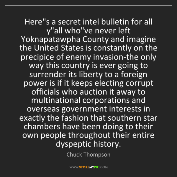 "Chuck Thompson: Here's a secret intel bulletin for all y""all who've never..."